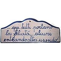 Targa da interno/esterno Dimensioni: 20 x 8,5 centimetri Ceramica Decorato a mano Le Ceramiche del Castello Nina Palomba Made in Italy