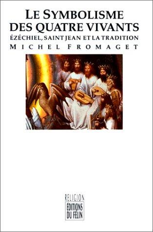 Le symbolisme des Quatre Vivants : Ézéchiel, saint Jean et la tradition