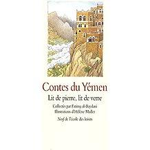 Contes du Yémen : Lit de pierre, lit de verre