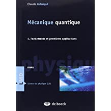 Mécanique quantique : Tome 1, Fondements et premières applications