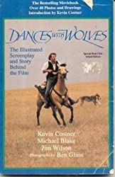 Dances with wolves: The illustrated screenplay and story behind the film