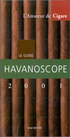 Havanoscope 2001 : le guide de l'amateur de cigares