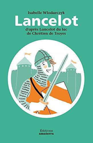 Lancelot D'Apr's Lancelot Du Lac de Chr'tien de Troyes par Wlodarczyk Isabelle