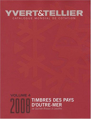 Catalogue de timbres-poste des Pays d'Outre-Mer : Volume 4, Guinée-Bissau à Lesotho par Yvert & Tellier