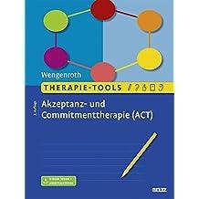 Therapie-Tools Akzeptanz- und Commitmenttherapie: Mit E-Book inside und Arbeitsmaterial