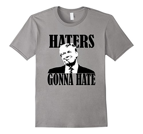 Nor-mars Haters Gonna Hate Donald Trump T Shirt Men,Slate,Male Large