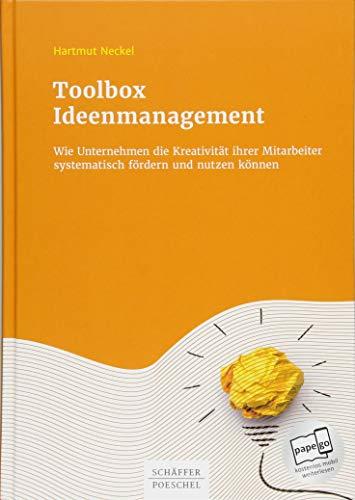 Toolbox Ideenmanagement: Wie Unternehmen die Kreativität ihrer Mitarbeiter systematisch fördern und nutzen können