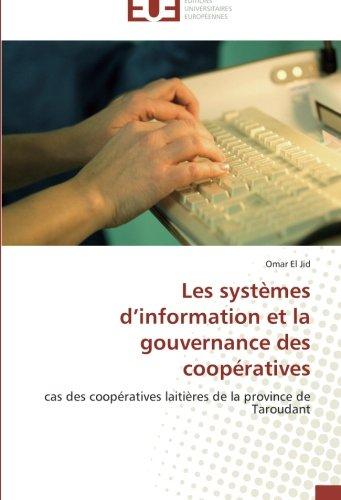 Les systèmes d'information et la gouvernance des coopératives: cas des coopératives laitières de la province de Taroudant (Omn.Univ.Europ.) par Omar EL JID