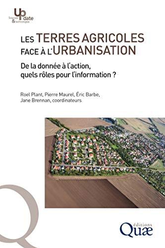 Couverture du livre Les terres agricoles face à l'urbanisation: De la donnée à l'action, quels rôles pour l'information ? (Update Sciences & technologies)