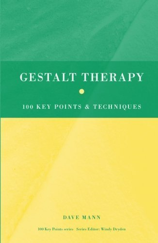 Gestalt Therapy (100 Key Points) by Dave Mann (2010-07-28)