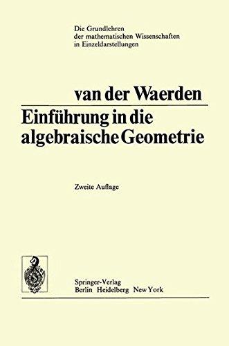Einführung In Die Algebraische Geometrie (Grundlehren der mathematischen Wissenschaften)