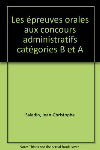 Les épreuves orales aux concours administratifs catégories B et A par Jean-Christophe Saladin