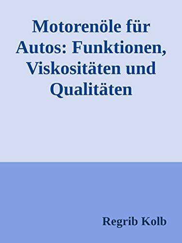 motorenole-fur-autos-funktionen-viskositaten-und-qualitaten