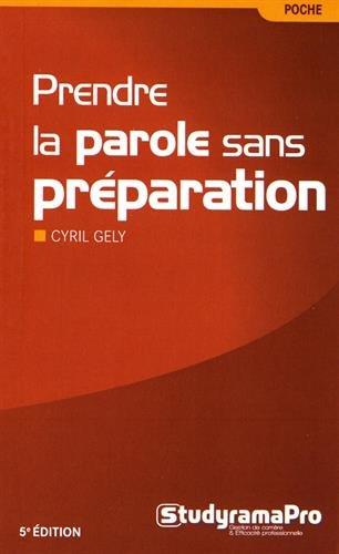 Prendre la parole sans préparation par Cyril Gély