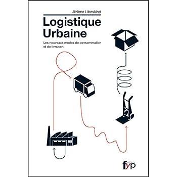La Logistique Urbaine