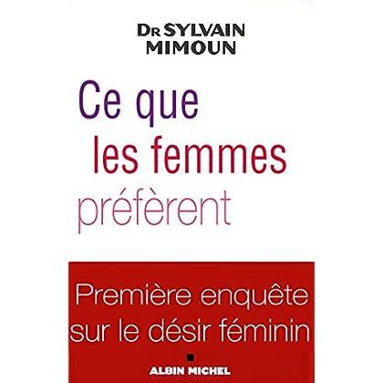 Ce que les femmes préfèrent : Première enquête sur le désir féminin