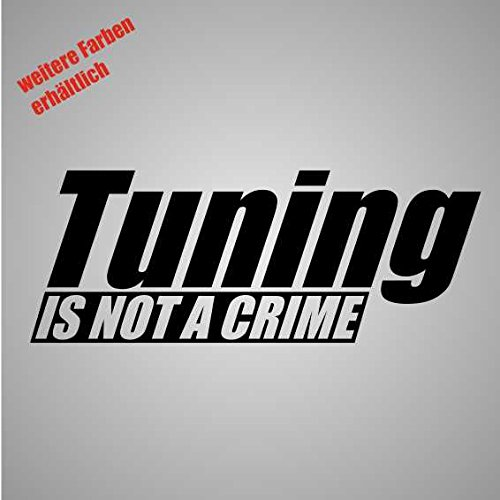 Aufkleber Tuning is not a Crime Sticker Decal Folie Tuning (schwarz)