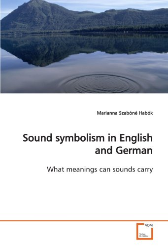 Sound symbolism in English and German: What meanings can sounds carry