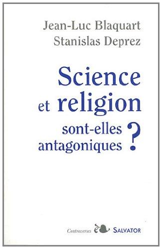 Science et religion sont-elles antagoniques ?