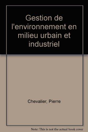 Gestion de l'environnement en milieu urbain et industriel