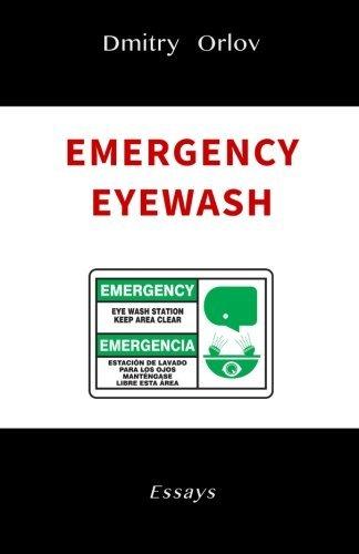 Emergency Eyewash by Dmitry Orlov (2015-08-01)