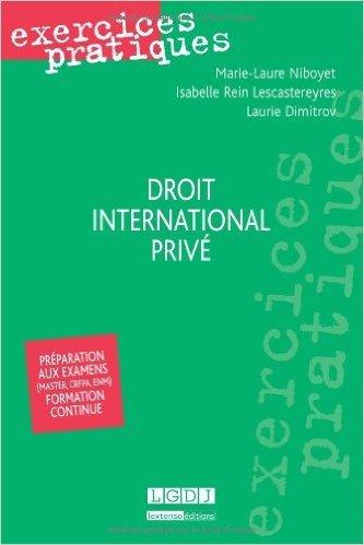 Droit international privé de Marie-Laure Niboyet,Rein Lescastereyres Isabelle ,Dimitrov Laurie ( 4 mars 2014 )