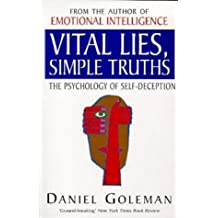 Vital Lies, Simple Truths: The Psychology of Self-deception