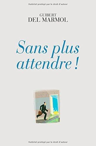 Sans Plus Attendre [Pdf/ePub] eBook