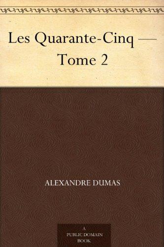 Couverture du livre Les Quarante-Cinq - Tome 2