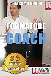 Formatore Coach: Strategie di Comunicazione, Leadership, Team Building e Public Speaking per la Formazione