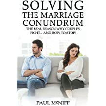 Solving The Marriage Conundrum: The REAL Reason Why Couples Fight... and How to STOP!