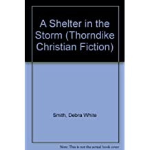 A Shelter in the Storm (Seven Sisters, Book 3) by Debra White Smith (2004-01-02)