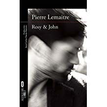 Rosy & John / In Spanish (Spanish Edition) by Pierre Lemaitre (2016-05-17)