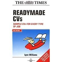 Readymade CVs: Winning CVs for Every Type of Job: Sample CVs for Every Type of Job by Lynn Williams (2004-10-21)