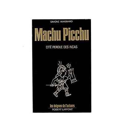 MACHU PICCHU.CITE PERDUE DES INCAS