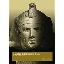 Ägypten - Griechenland - Rom: Abwehr und Berührung