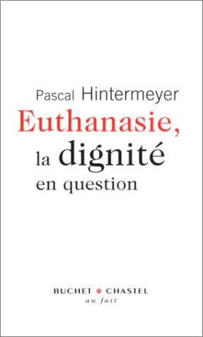 Euthanasie, la dignité en question