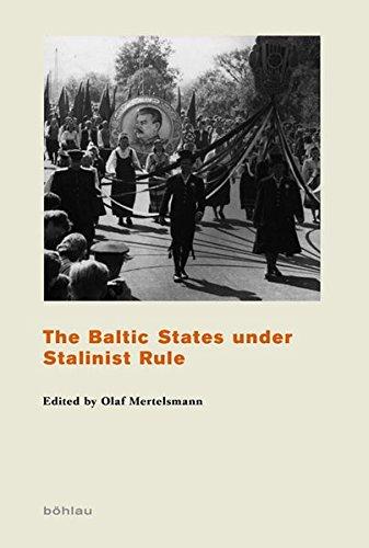 The Baltic States under Stalinist Rule (Das Baltikum in Geschichte und Gegenwart)