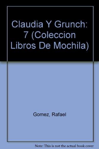 Claudia y grunch: 7 (Libros De Mochila) por Rafael Gomez