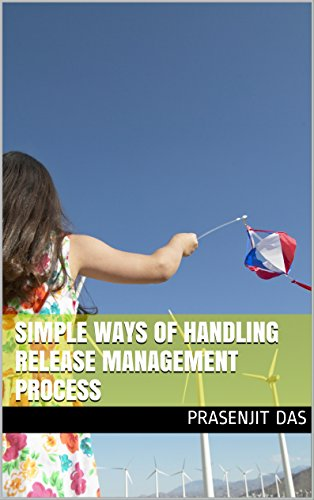 SIMPLE WAYS OF HANDLING RELEASE MANAGEMENT PROCESS (English Edition)