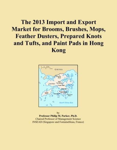 The 2013 Import and Export Market for Brooms, Brushes, Mops, Feather Dusters, Prepared Knots and Tufts, and Paint Pads in Hong Kong