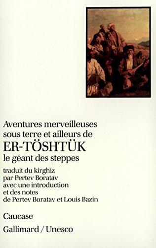 aventures-merveilleuses-sous-terre-et-ailleurs-de-er-toshtuk-le-geant-des-steppes-epopee-du-cycle-de