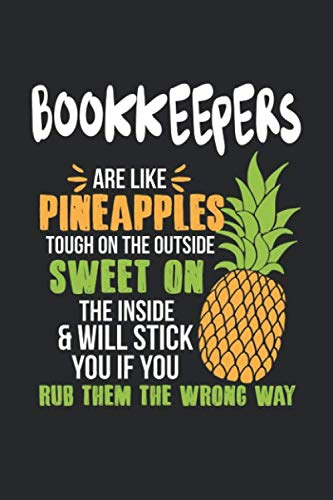 Bookkeepers Are Like Pineapples....