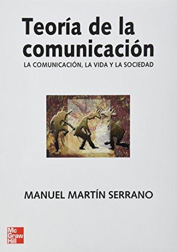 TEORIA DE LA COMUNICACION. LA COMUNICACION. LA VIDA Y LA SOCIEDAD por Manuel Martin