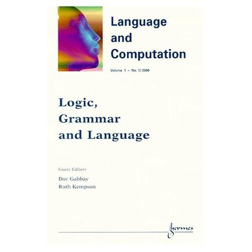 Language and computation Volume 1 N° 1/2000 : Logic, grammar and language
