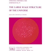 The Large Scale Structure of the Universe (International Astronomical Union Symposia)