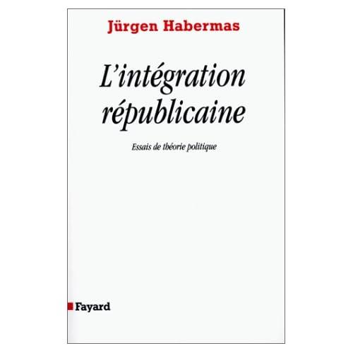 L'Intégration républicaine : Essais de théorie politique