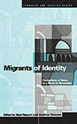 Migrants of Identity: Perceptions of 'Home' in a World of Movement (Ethnicity and Identity Series)