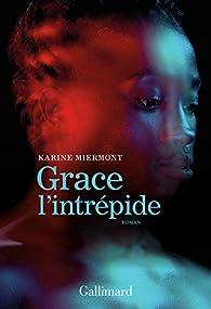 Grace l'intrépide par Karine Miermont