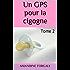 Un GPS pour la cigogne - Tome 2